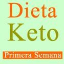 Dieta Keto o Cetogénica - Primera Semana