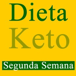 Dieta Keto o Cetogénica - Segunda Semana